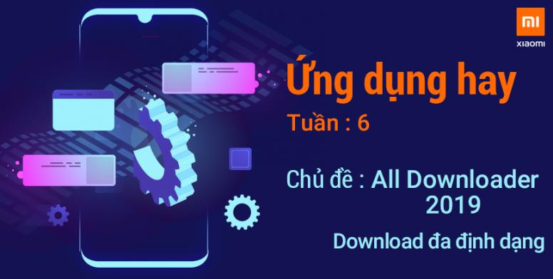 [MIUI Ứng dụng #6] [All Downloader 2019] Download đa định dạng.